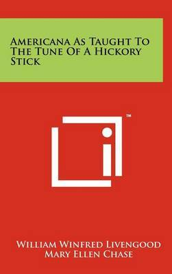 Americana as Taught to the Tune of a Hickory Stick