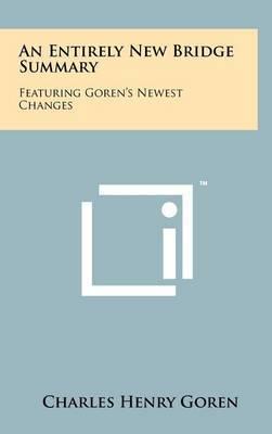 An Entirely New Bridge Summary: Featuring Goren's Newest Changes