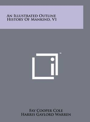 An Illustrated Outline History of Mankind, V1