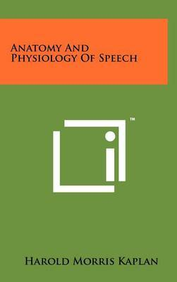 Anatomy and Physiology of Speech