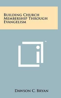 Building Church Membership Through Evangelism