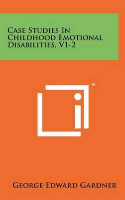 Case Studies in Childhood Emotional Disabilities, V1-2