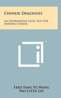 Chinese Dialogues: An Intermediate Level Text for Modern Chinese