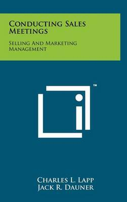 Conducting Sales Meetings: Selling and Marketing Management