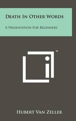 Death in Other Words: A Presentation for Beginners