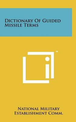 Dictionary of Guided Missile Terms
