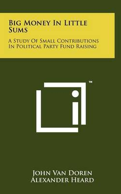 Big Money in Little Sums: A Study of Small Contributions in Political Party Fund Raising