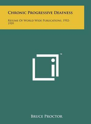 Chronic Progressive Deafness: Resume of World Wide Publications, 1952-1959