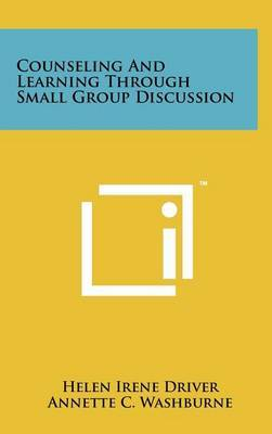 Counseling and Learning Through Small Group Discussion