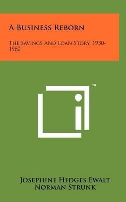 A Business Reborn: The Savings and Loan Story, 1930-1960