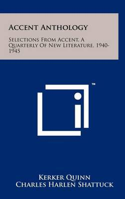 Accent Anthology: Selections from Accent, a Quarterly of New Literature, 1940-1945