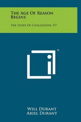 The Age of Reason Begins: The Story of Civilization, V7