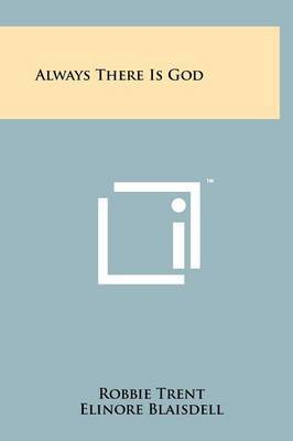 Always There Is God