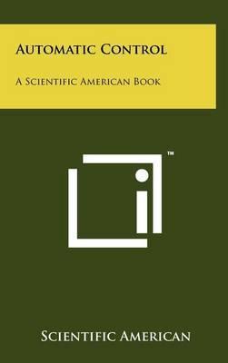 Automatic Control: A Scientific American Book