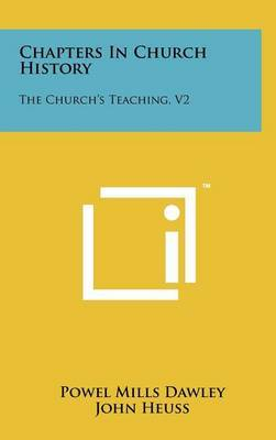 Chapters in Church History: The Church's Teaching, V2