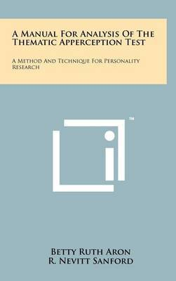 A Manual for Analysis of the Thematic Apperception Test: A Method and Technique for Personality Research