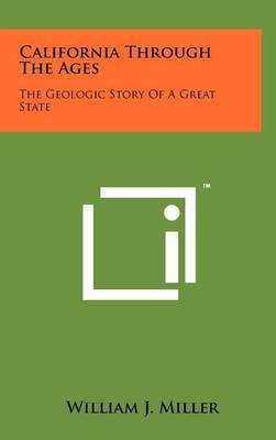 California Through the Ages: The Geologic Story of a Great State