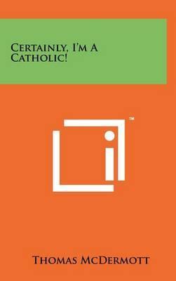 Certainly, I'm a Catholic!