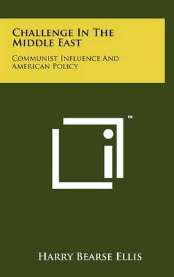 Challenge in the Middle East: Communist Influence and American Policy
