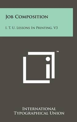 Job Composition: I. T. U. Lessons in Printing, V3