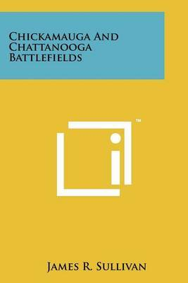 Chickamauga and Chattanooga Battlefields