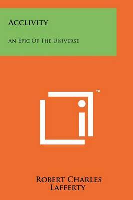 Acclivity: An Epic of the Universe