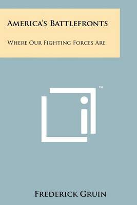 America's Battlefronts: Where Our Fighting Forces Are