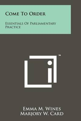 Come to Order: Essentials of Parliamentary Practice