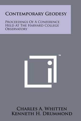 Contemporary Geodesy: Proceedings of a Conference Held at the Harvard College Observatory