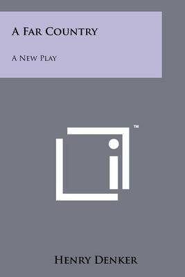 A Far Country: A New Play