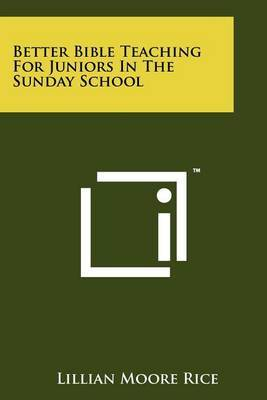 Better Bible Teaching for Juniors in the Sunday School