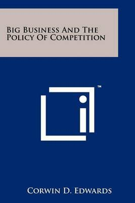 Big Business and the Policy of Competition
