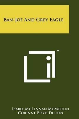 Ban-Joe and Grey Eagle
