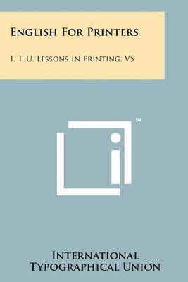 English for Printers: I. T. U. Lessons in Printing, V5