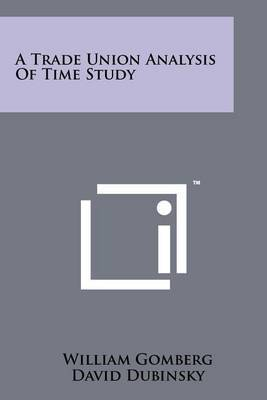 A Trade Union Analysis of Time Study