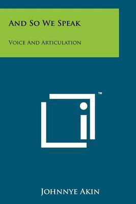 And So We Speak: Voice and Articulation