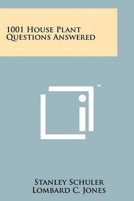 1001 House Plant Questions Answered