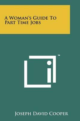 A Woman's Guide to Part Time Jobs