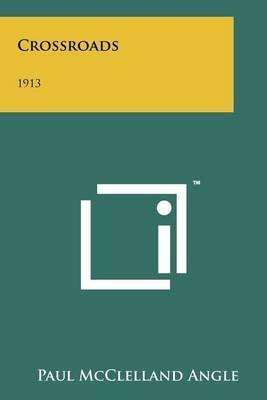 Crossroads: 1913