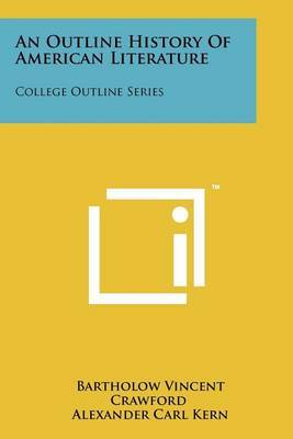 An Outline History of American Literature: College Outline Series