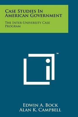 Case Studies in American Government: The Inter-University Case Program