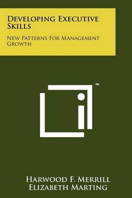 Developing Executive Skills: New Patterns for Management Growth