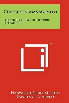 Classics in Management: Selections from the Historic Literature