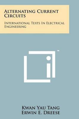 Alternating Current Circuits: International Texts in Electrical Engineering