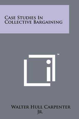 Case Studies in Collective Bargaining