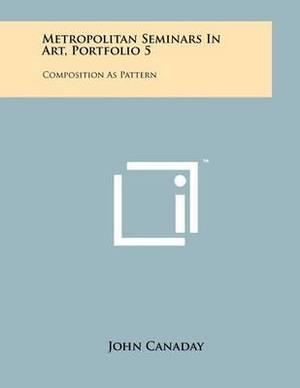 Metropolitan Seminars in Art, Portfolio 5: Composition as Pattern
