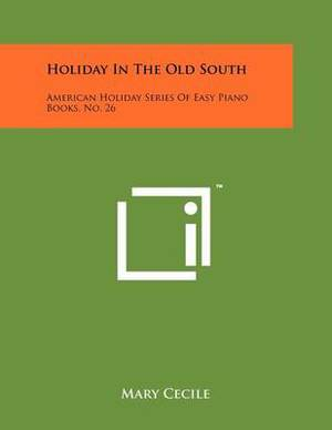 Holiday in the Old South: American Holiday Series of Easy Piano Books, No. 26