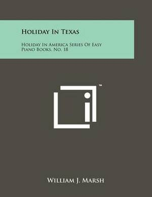 Holiday in Texas: Holiday in America Series of Easy Piano Books, No. 18