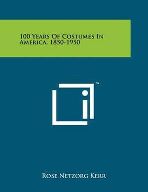 100 Years of Costumes in America, 1850-1950