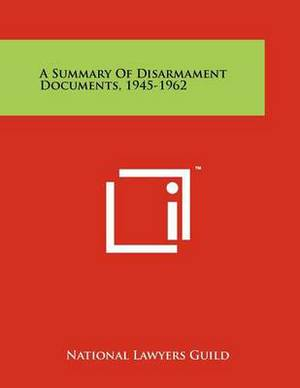A Summary of Disarmament Documents, 1945-1962